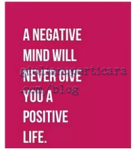 Una mente negativa mai ti darà una vita positiva